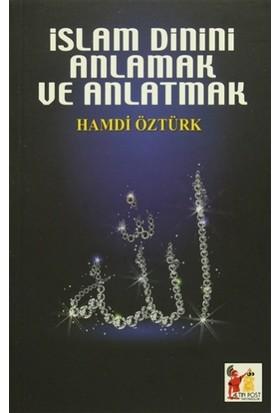 İslam Dinini Anlamak ve Anlatmak