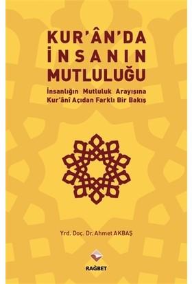 Kur'An'Da İnsanın Mutluluğu - Ahmet Akbaş