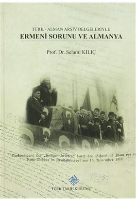 Türk - Alman Arşiv Belgeleriyle Ermeni Sorunu Ve Almanya