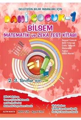 Dahi Çocuk 1 - Bilsem Matematik ve Zeka Test Kitabı - Aysel Ertan
