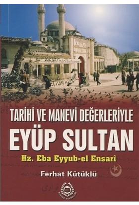 Tarihi ve Manevi Değerleriyle Eyüp Sultan