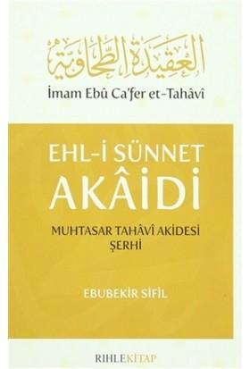 Ehl-i Sünnet Akaidi Muhtasar Tahavi Akidesi Şerhi - Ebubekir Sifil