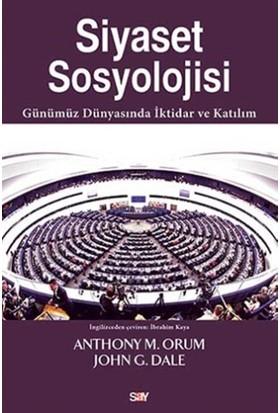 Siyaset Sosyolojisi - Anthony M. Orum