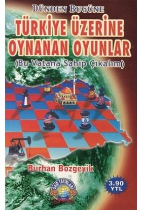Türkiye Üzerine Oynanan Oyunlar - Burhan Bozgeyik