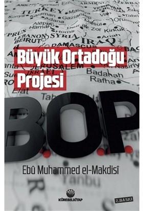 Büyük Ortadoğu Projesi - Ebu Muhammed El-Makdisi