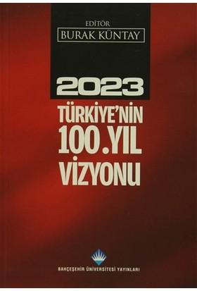 2023 Türkiye'nin 100.Yıl Vizyonu