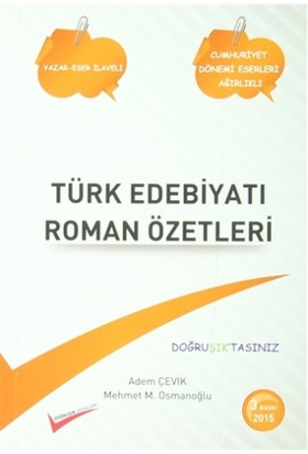 Türk Edebiyatı Roman Özetleri / Yazar Eser Eser Yazar Sözlüğ - Adem Çevik