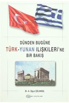 Dünden Bugüne Türk-Yunan İlişkileri'ne Bir Bakış