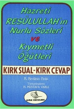 Hz. Resullullah'ın Nurlu Sözleri ve Kıymetli Öğütleri