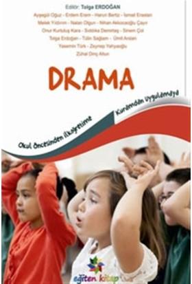 Okul öncesinden İlköğretime Kuramdan Uygulamaya Drama - Ayşegül Oğuz