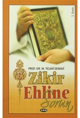 Zikir Ehline Sorun - M. Ticani Semavi