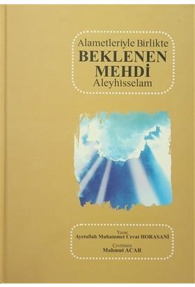 Alametleriyle Birlikte Beklenen Mehdi Aleyhisselam