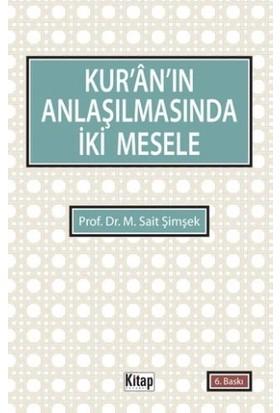 Kur'an'ın Anlaşılmasında İki Mesele