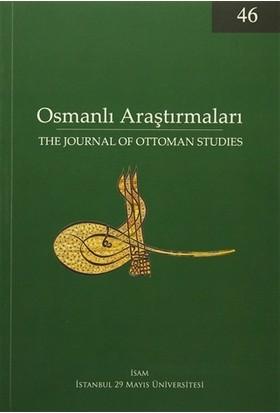 Osmanlı Araştırmaları - The Journal of Ottoman Studies Sayı: 46