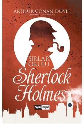 Sherlock Holmes - Sırlar Okulu - Sir Arthur Conan Doyle
