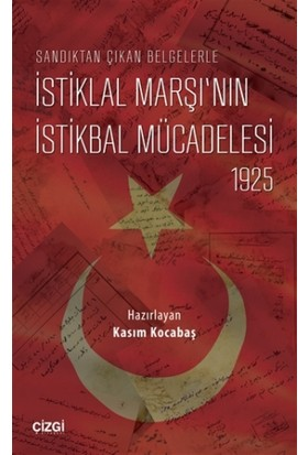 Sandıktan Çıkan Belgelerle İstiklal Marşı'nın İstikbal Mücadelesi 1925