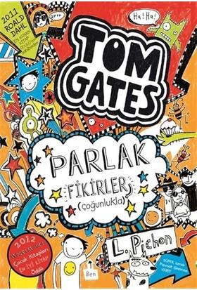Tom Gates Parlak Fikirler (Çoğunlukla) - Liz Pichon