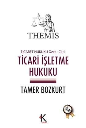 Themis - Ticari İşletme Hukuku (Ticaret Hukuku Özet Cilt 1)