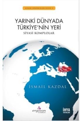 Yarınki Dünyada Türkiye'nin Yeri