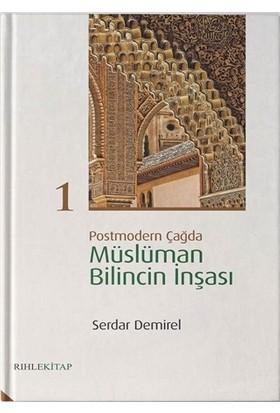 Postmodern Çağda Müslüman Bilincin İnşası 1