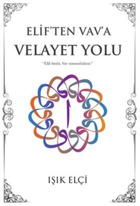 Elif'ten Vav'a Velayet Yolu