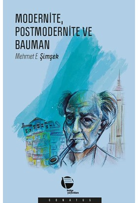Modernite, Postmodernite Ve Bauman
