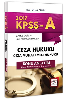 657 Yayınları Kpss 2017 A Grubu Ceza Hukuku Ceza Muhakemesi Hukuku Konu Anlatım