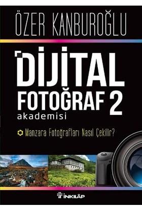 Dijital Fotoğraf Akademisi 2 - Özer Kanburoğlu