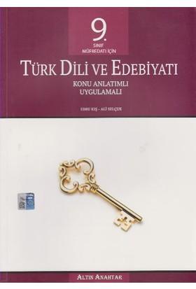 Altın Anahtar Yayınları 9. Sınıf Türk Dili Ve Edebiyatı Konu Anlatımlı Uygulamalı - Ali Selçuk