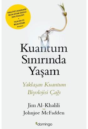 Kuantum Sınırında Yaşam - Jim Al-Khalili