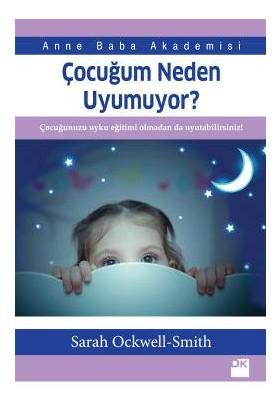 Çocuğum Neden Uyumuyor? - Sarah Ockwell-Smith
