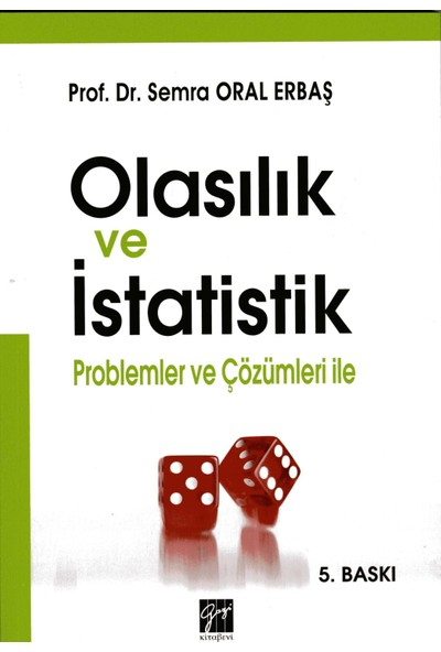 Olasılık Ve İstatistik Problemler Ve Çözümleri İle - Semra Oral Erbaş