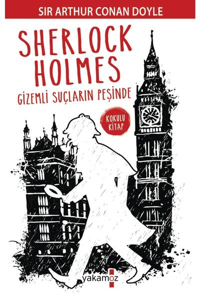 Sherlock Holmes: Gizemli Suçların Peşinde - Sir Arthur Conan Doyle
