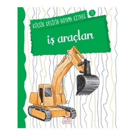 Is Araclari Kucuk Kasifin Boyama Kitabi Serisi 12 Fiyati