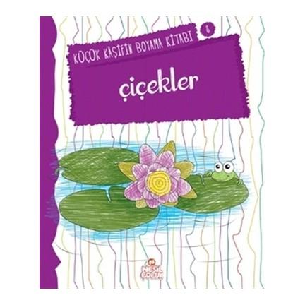 Cicekler Kucuk Kasifin Boyama Kitabi Serisi 8 Nilufer Fiyati