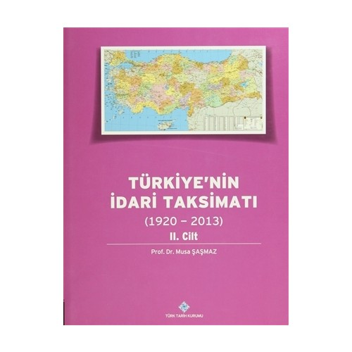 Türkiye'nin İdari Taksimatı 2. Cilt (1920 - 2013)