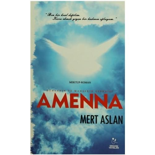 Dünyanın ve Mahşerin Efendisi: Amenna