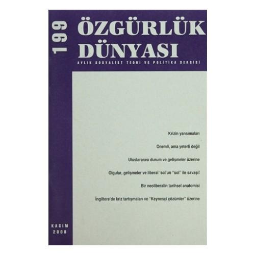Özgürlük Dünyası Aylık Sosyalist Teori ve Politika Dergisi Sayı : 199 - Kasım 2008