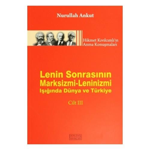 Lenin Sonrasının Marksizmi-Leninizmi Işığında Dünya ve Türkiye Cilt: 3