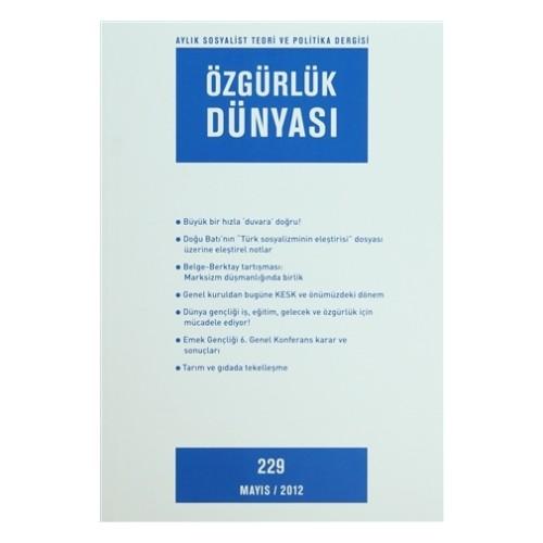 Özgürlük Dünyası Aylık Sosyalist Teori ve Politika Dergisi Sayı : 229 - Mayıs 2012