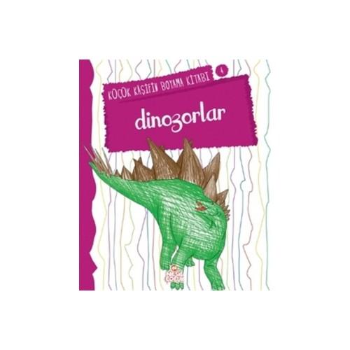 Dinazorlar - Küçük Kaşifin Boyama Kitabı Serisi 4