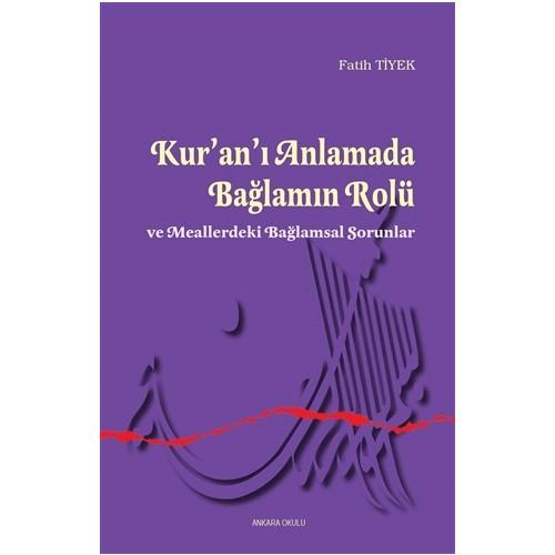 Kur'an'ı Anlamada Bağlamın Rolü ve Meallerdeki Bağlamsal Sorunlar