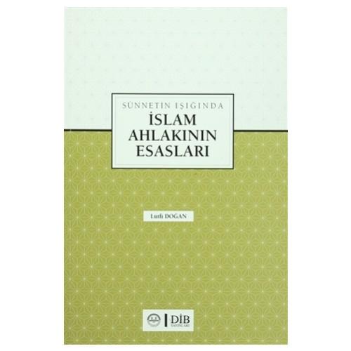 Sünnetin Işığında İslam Ahlakının Esasları