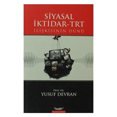 Siyasal İktidar-TRT İlişkisinin Dünü