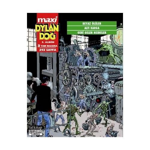 Dylan Dog Maxi Albüm: 3 - Beyaz Ölüler / Altı Karga / Geri Gelen Nesneler