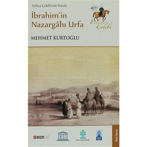 Evliya Çelebi'nin İzinde İbrahim'in Nazargahı Urfa
