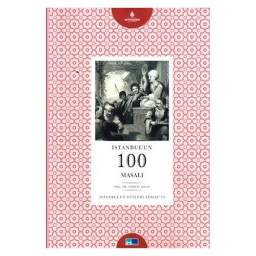 İstanbulun Yüzleri Serisi - 73 : İstanbulun 100 Masalı