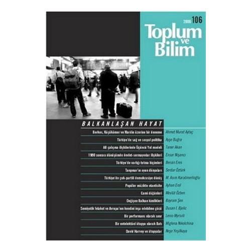 Toplum ve Bilim Sayı: 106 Balkanlaşan Hayat