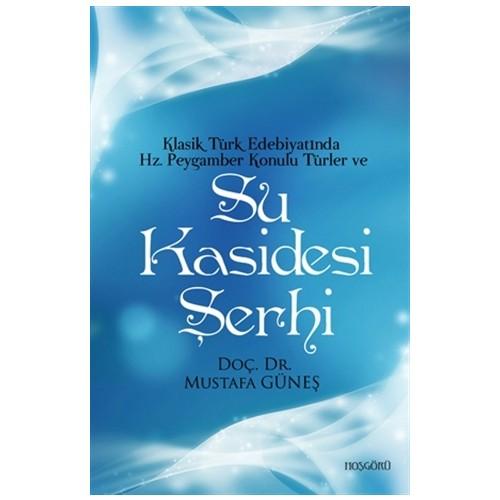 Klasik Türk Edebiyatında Hz. Peygamber Konulu Türler ve Su Kasidesi Şerhi