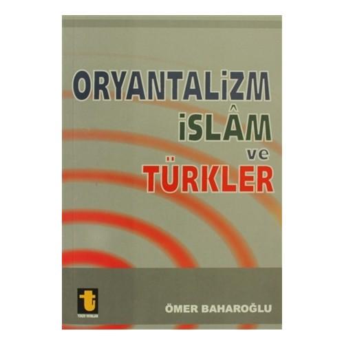 Oryantalizm İslam ve Türkler